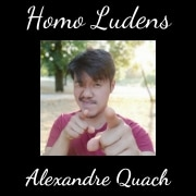 Homo Ludens - Alexandre Quach - Les évolutions du mouvement #OpenSeriousGames